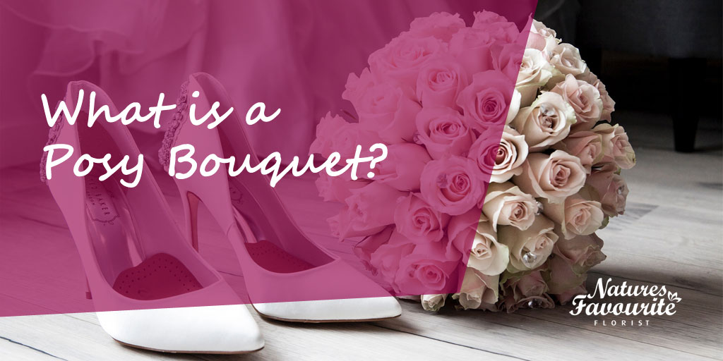 What is a posy bouquet